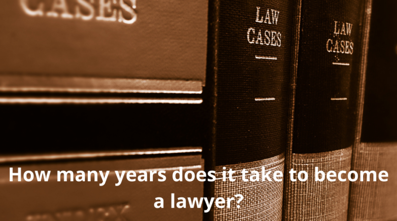 How many years does it take to become a lawyer